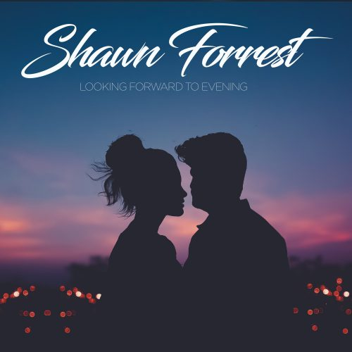 Shawn Forrest - Looking Forward to Evening
