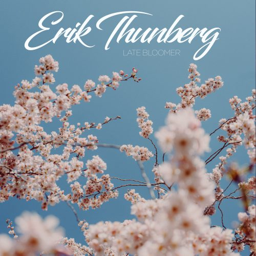 Erik Thunberg - Late Bloomer